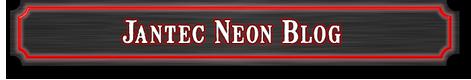 Jantec Neon Blog