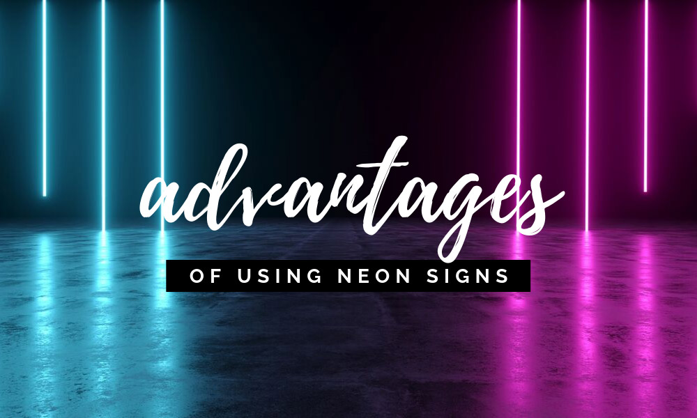 Advantages of Using Neon Signs
